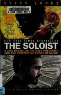 the soloist by steve lopez 1 mr rose cp1 freshmen english study guide & discussion questions the soloist by steve lopez essential propositions -when we help others, it transforms us as well as the people we are.