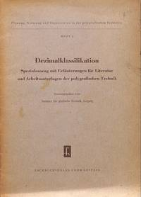 Dezimalklassifikation. Specialauszug mit Erläuterungen für Literatur und  Arbeitsunterlagen der polygrafischen Technik. by INSTITUT FÜR GRAFISCHE TECHNIK - LEIPZIG - from Frits Knuf Antiquarian Books (SKU: 11420)