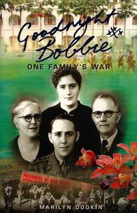 Goodnight Bobbie - One Family's War by  Marilyn Dodkin - Paperback - 1st Edition - 2006 - from Adelaide Booksellers and Biblio.co.uk