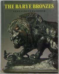 The Barye Bronzes: A Catalogue Raisonné
