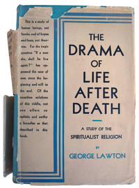 The Drama of Life After Death: A Study of the Spiritualist Religion.