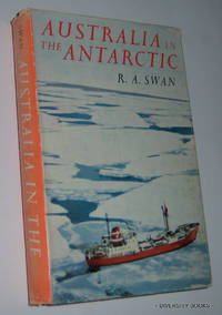 AUSTRALIA IN THE ANTARCTIC : Interest, Activity and Endeavour