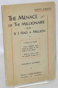 image of The Menace of the Millionaire; or, If I Had a Million