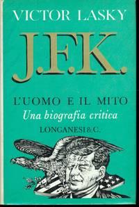 J.F.K. L'UOMO E IL MITO
