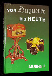 Von Daguerre Bis Heute II by  H. D Abring - Hardcover - 1981 - from A&D Books and Biblio.co.uk