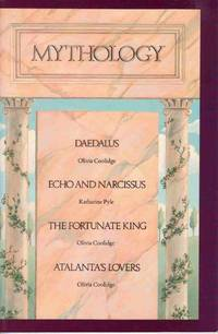 MYTHOLOGY: DAEDALUS, ECHO AND NARCISSUS, THE FORTUNATE KING, ATALANTA'S  LOVERS by  Katharine  Olivia E. and Pyle - Paperback - Student Edition - 1989 - from Never Enough Stuff and Biblio.com
