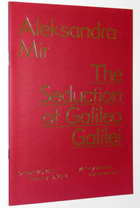 Aleksandra Mir: The Seduction of Galileo Galilei