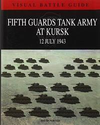 5TH GUARDS TANK ARMY AT KURSK: 11 July 1943 (Visual Battle Guide)