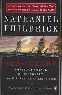 Sea of Glory:  America's Voyage of Discovery, The U. S. Exploring  Expedition, 1838-1842