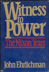 image of WITNESS TO POWER The Nixon Years