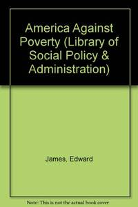 America Against Poverty (Library of Social Policy & Administration)