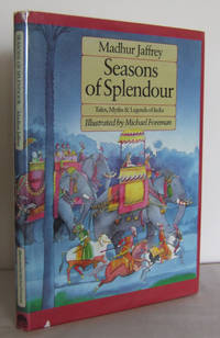 Seasons of Splendour : Tales, Myths & Legends of India