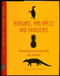 Penguins, Pineapples and Pangolins | First Encounters with the Exotic