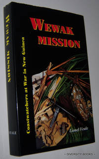 THE WEWAK MISSION: Coastwatchers at War in New Guinea by  Lionel Veale - Hardcover - Fourth Impression - 2005 - from Diversity Books and Biblio.com