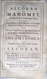 The Alcoran of Mahomet, Translated out of the Arabick into rench. By the Sieur Du Ryer, Lord of Malezir, and Resident for the King of France, At Alexandria. And newly Englished, for the satisfaction of all that desire to look into the Turkish vanities... by Qur'an - 1688 - from Hamish Riley-Smith Rare Books (SKU: biblio47)