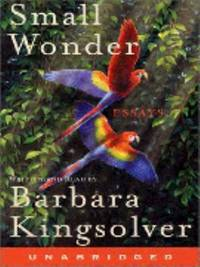 Small Wonder by Barbara Kingsolver - Hardcover - 2002 - from ThriftBooks (SKU: G0786246367I2N00)