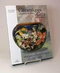 Céramiques impressionnistes & (et) Grès Art nouveau.  Montigny-sur-Loing et Marlotte, 1872-1958