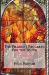 image of The Pilgrim's Progress: For the Young
