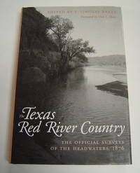 The Texas Red River Country: The Official Surveys of the Headwaters, 1876