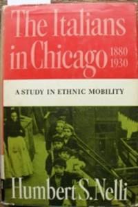 image of Italians in Chicago, 1880-1930: A Study in Ethnic Mobility