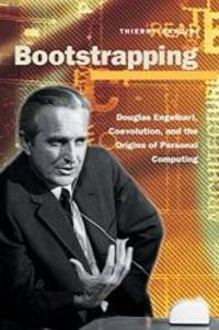 Bootstrapping: Douglas Engelbart, Coevolution, and the Origins of Personal Computing (Writing Science) by Thierry Bardini - Paperback - 2000-08-06 - from Books Express (SKU: 0804738718n)