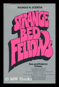 Strange Bedfellows: Sex and Science Fiction