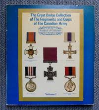 image of THE GREAT BADGE COLLECTION OF THE REGIMENTS AND CORPS OF THE CANADIAN ARMY.  VOLUME I.