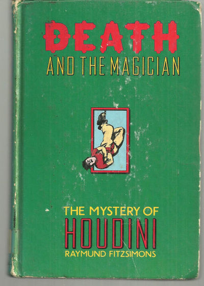 DEATH AND THE MAGICIAN The Mystery of Houdini, Fitzsimmons, Raymund