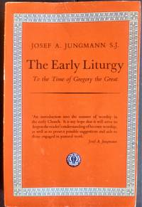 The Early Liturgy