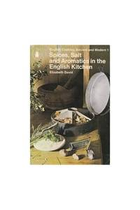 Spices, Salt and Aromatics in the English Kitchen (English cooking, ancient and modern Vol1) by Elizabeth David - Paperback - from World of Books Ltd (SKU: GOR003301402)