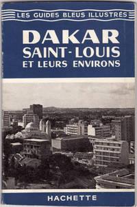 Les Guides Bleus illustrés : Dakar, Saint-Louis et leurs Environs