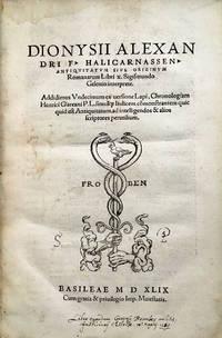 DIONYSII ALEXANDRI F. HALICARNASSEN. ANTIQUITATUM SIVE ORIGINUM ROMANARUM LIBRI X. SIGUSMUNDO GELENIO INTERPRETE