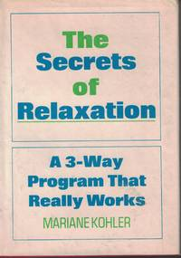 image of Secrets Of Relaxation A 3 Way Program That Really Works