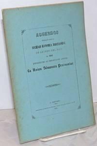 Acuerdos tomados por la Sociedad Economica Barcelonesa de Amigos del Pais en 1860 referentes al importante asunto La Union Aduanera Peninsular