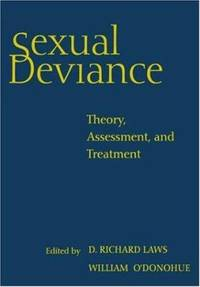 Sexual Deviance : Theory, Assessment, and Treatment