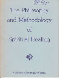 image of The Philosophy and Methodology of Spiritual Healing