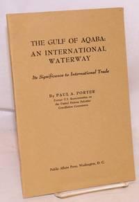 The Gulf of Aqaba, an international waterway: its significance to international trade