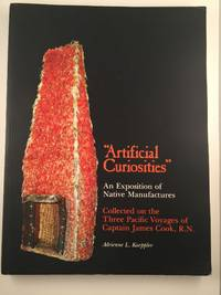 Artificial Curiosities: An Exposition of Native Manufactures Collected on the Three Pacific Voyages of Captain James Cook