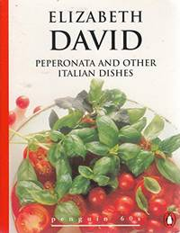 Peperonata And Other Italian Dishes (Penguin 60s S.) by  Elizabeth David - Paperback - from World of Books Ltd (SKU: GOR010539378)
