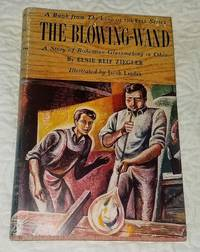 image of THE BLOWING-WAND A Story of Bohemian Glassmaking in Ohio