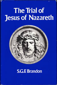 The Trial of Jesus of Nazareth by  S.G.F Brandon - Hardcover - 1988 - from Kenneth Mallory Bookseller. ABAA and Biblio.com
