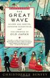 image of The Great Wave: Gilded Age Misfits, Japanese Eccentrics, and the Opening of Old Japan