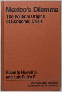 image of Mexico's Dilemma: The Political Origins of Economic Crisis