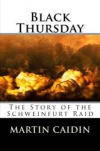 image of Black Thursday: The Story of the Schweinfurt Raid