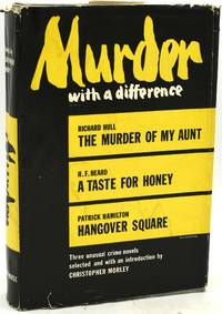 MURDER WITH A DIFFERENCE. THREE UNUSUAL CRIME NOVELS.   THE MURDER OF MY AUNT; A TASTE FOR HONEY;...