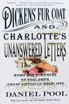 image of Dickens' Fur Coat and Charlotte's Unanswered Letters: The Rows and Romances of England's Great Victorian Novelists