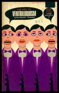 THE KEY TO VENTRILOQUISM - for Fun and Profit by  Paul (foreword by Ted Mack) Winchell - Paperback - First Paperback Printing - 1954 - from W. Fraser Sandercombe and Biblio.com
