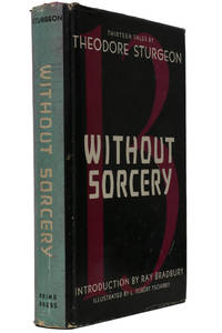 Without Sorcery by Theodore Sturgeon - 1948