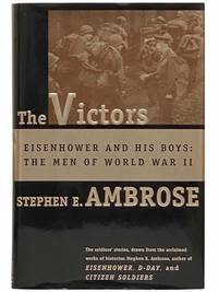 The Victors: Eisenhower and His Boys - The Men of World War II