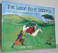 The little blue slipper: an Irish Cinderella Story